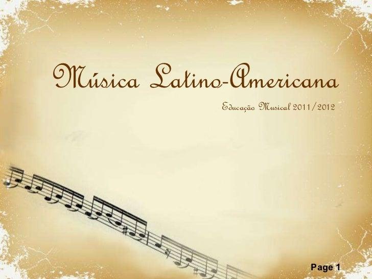 Música Latino-Americana Educação Musical 2011/2012