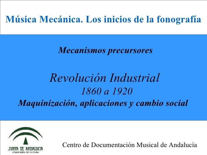 Música Mecánica. Revolución Industrial 1860 a 1920