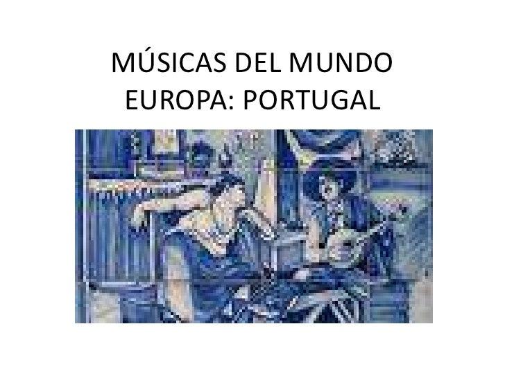 MÚSICAS DEL MUNDOEUROPA: PORTUGAL<br />