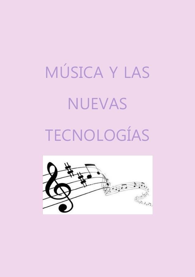 MÚSICA Y LAS NUEVAS TECNOLOGÍAS