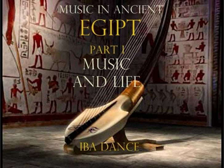 Music and Life in the Ancient Egipt