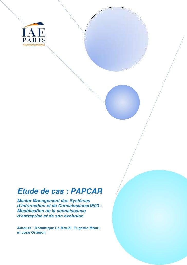 Etude de cas : PAPCARMaster Management des Systèmesd'Information et de ConnaissanceUE03 :Modélisation de la connaissanced'...