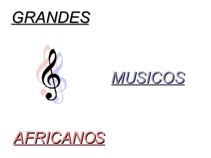 GRANDES   MUSICOS   AFRICANOS