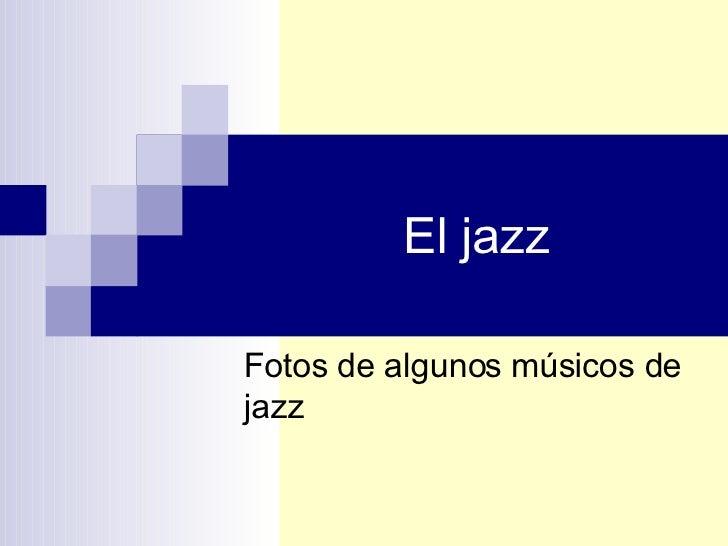 El jazz Fotos de algunos músicos de jazz