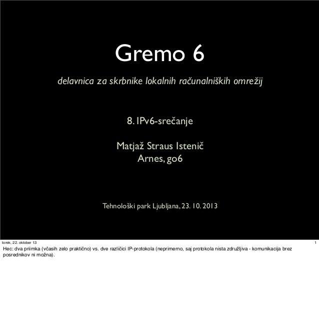 Gremo6, Workshop at 8th Slovenian IPv6 Summit
