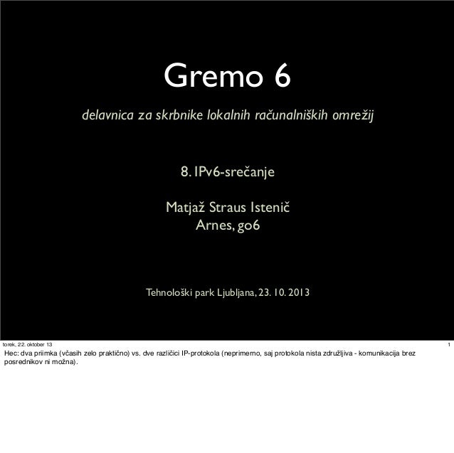 Gremo6, Workshop at 8th Slovenian IPv6 Summit