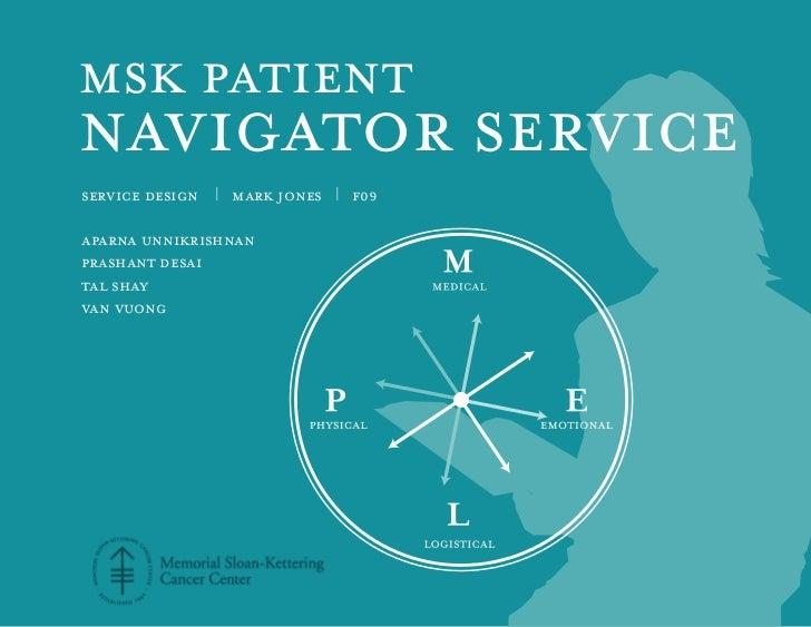 msk patientnavigator serviceservice design | mark jones | f09aparna unnikrishnanprashant desaital shayvan vuong