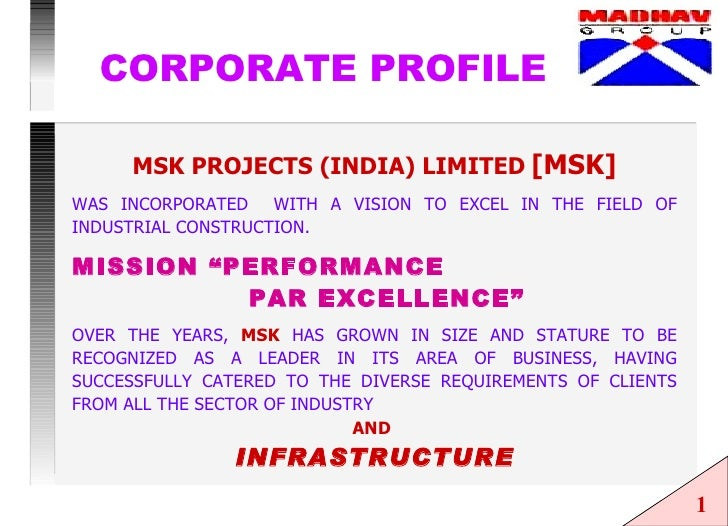 CORPORATE PROFILE MSK PROJECTS (INDIA) LIMITED   [MSK] WAS INCORPORATED  WITH A VISION TO EXCEL IN THE FIELD OF INDUSTRIAL...