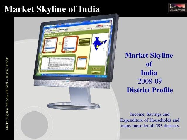 MarketSkylineofIndia2008-09–DistrictProfile Market Skyline of India 2008-09 District Profile Income, Savings and Expenditu...