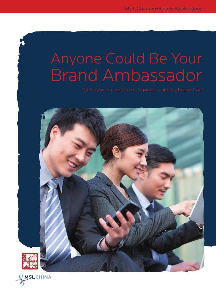 MSL China Executive Whitepaper                   Anyone Could Be ExecutiveAmbassador                      MSL China Your B...