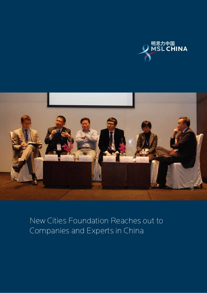 MSL CHINA                                MSL CHINANew Cities Foundation Reaches out toCompanies and Experts in China
