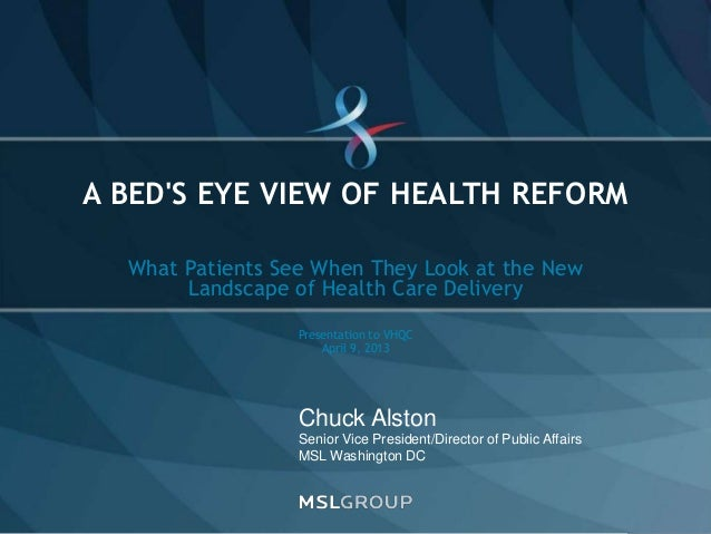 © 2011 MSLGROUP SLIDE 1 Chuck Alston Senior Vice President/Director of Public Affairs MSL Washington DC What Patients See ...
