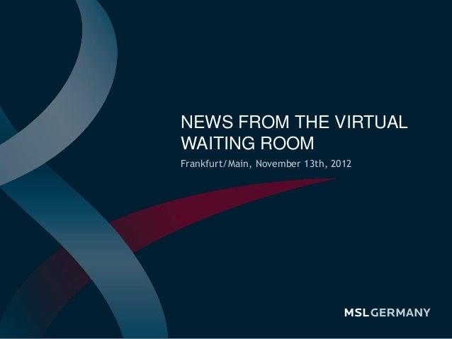 MSL Germany's Healthcare Survey 2012 - News From the Virtual Waiting Room