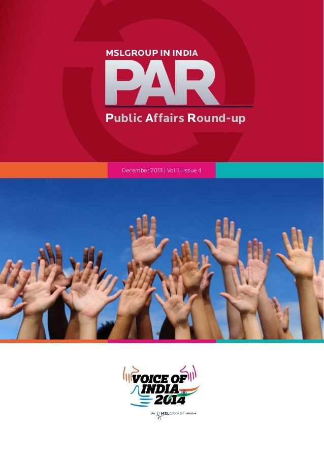 MSLGROUP IN INDIA  Public Affairs Round-up  December 2013 | Vol 1 | Issue 4