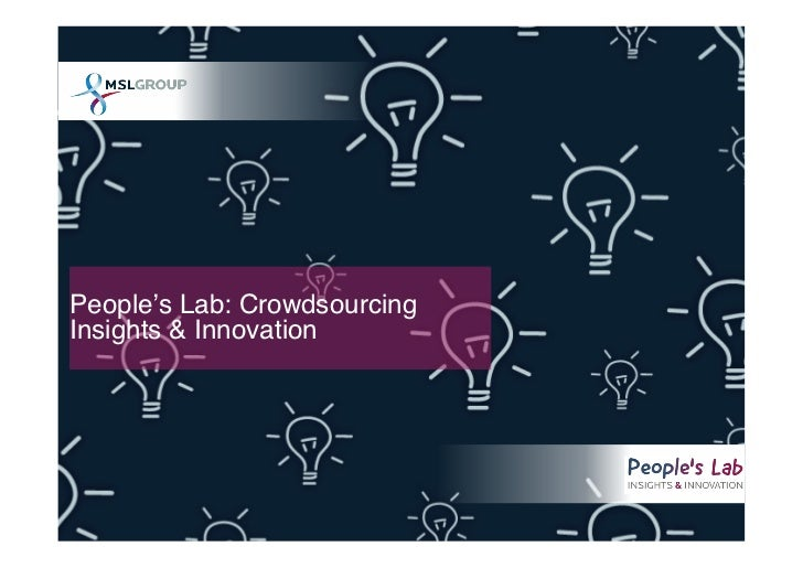 People's Lab: CrowdsourcingInsights & Innovation""