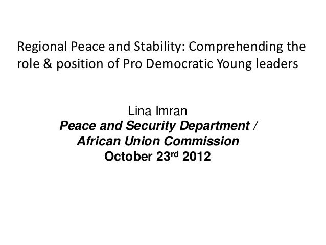 Regional Peace and Stability: Comprehending therole & position of Pro Democratic Young leaders                Lina Imran  ...