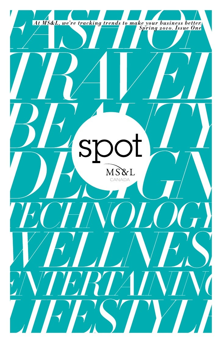 At MS&L, we're tracking trends to make your business better.                                     Spring 2010. Issue One   ...