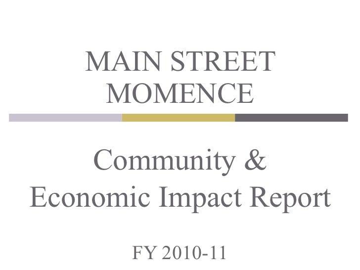 Community & Economic Impact Report FY 2010-11 MAIN STREET MOMENCE