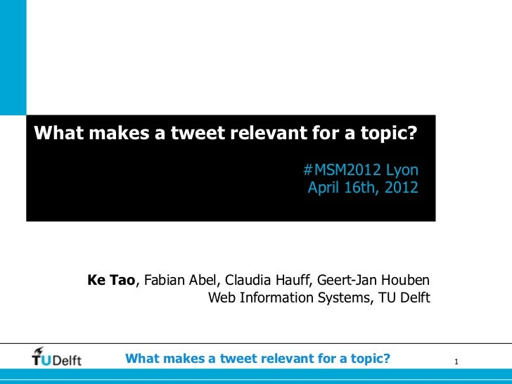 What makes a tweet relevant for a topic?                                     #MSM2012 Lyon                                ...