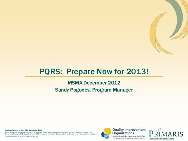 PQRS: Prepare Now for 2013!                                                                        MSMA December 2012     ...