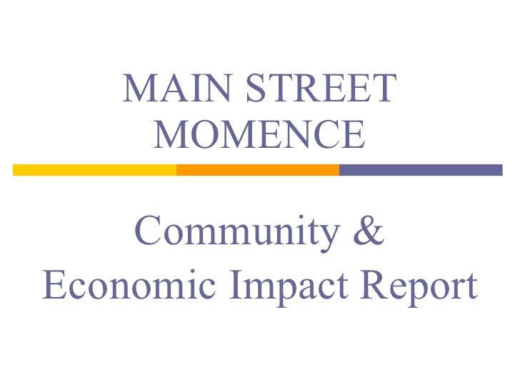 Community & Economic Impact Report MAIN STREET MOMENCE