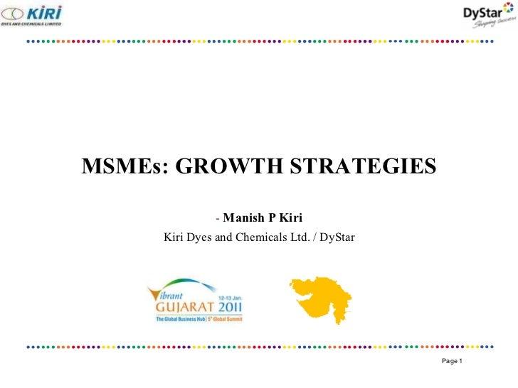 MSMEs: GROWTH STRATEGIES <ul><li>Manish P Kiri </li></ul><ul><li>Kiri Dyes and Chemicals Ltd. / DyStar </li></ul>