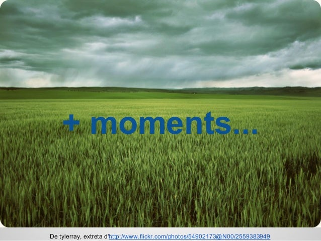 + moments... De tylerray, extreta d'http://www.flickr.com/photos/54902173@N00/2559383949