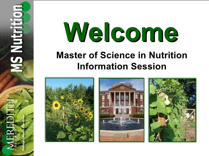 Welcome Master of Science in Nutrition Information Session