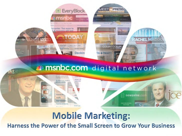 MSNBC-  Mobile Marketing Harnessing the Power of the Small Screen