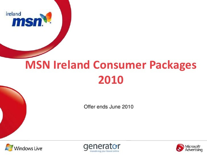 MSN Ireland Consumer Packages 2010<br />Offer ends June 2010<br />