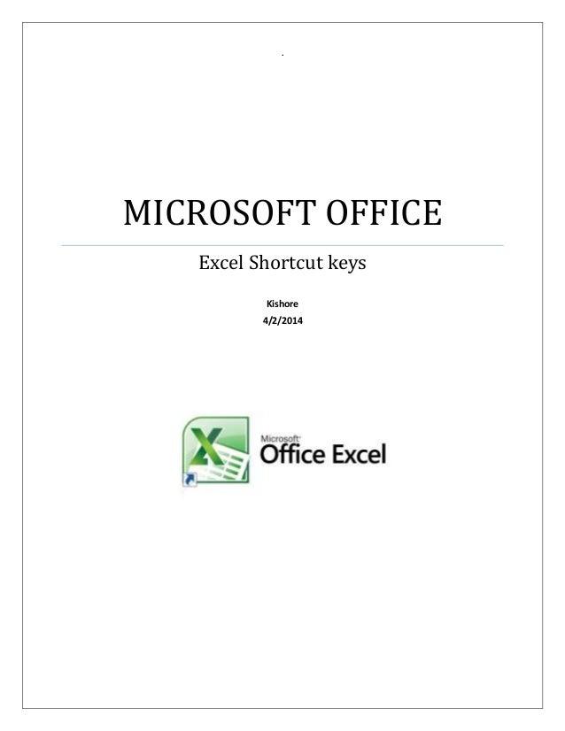. MICROSOFT OFFICE Excel Shortcut keys Kishore 4/2/2014