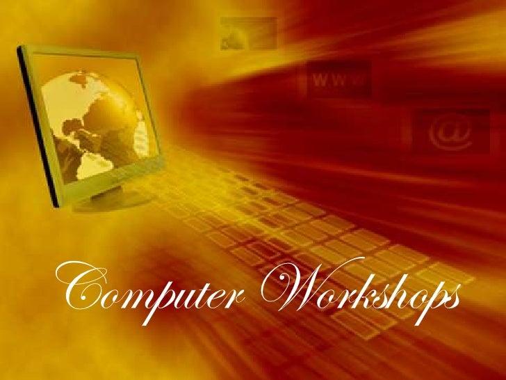 Computer Workshops<br />