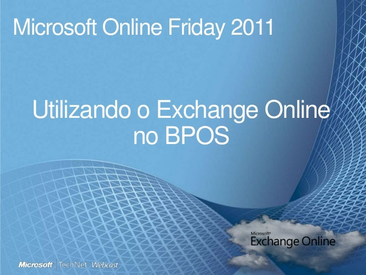 Microsoft Online Friday 2011<br />Utilizando o Exchange Online no BPOS<br />