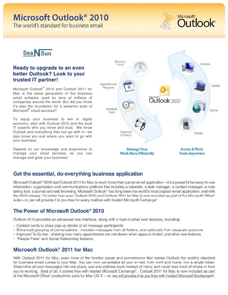 Ready to upgrade to an evenbetter Outlook? Look to yourtrusted IT partner!Microsoft Outlook® 2010 and Outlook 2011 forMac ...