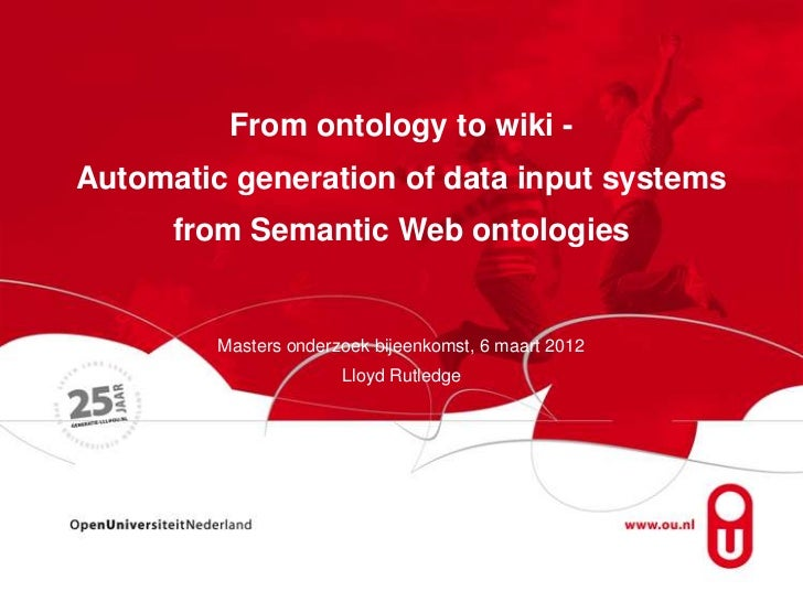 From ontology to wiki -Automatic generation of data input systems      from Semantic Web ontologies         Masters onderz...