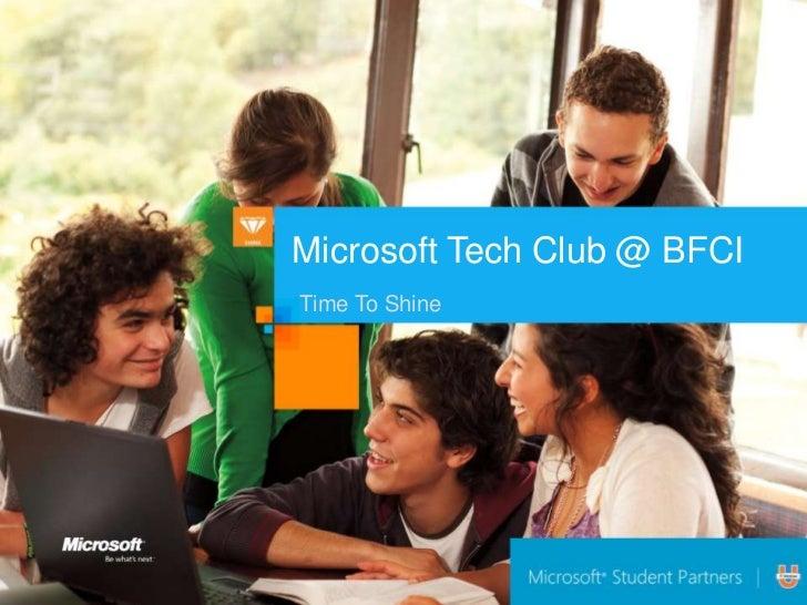 Microsoft Tech Club @ BFCITime To Shine
