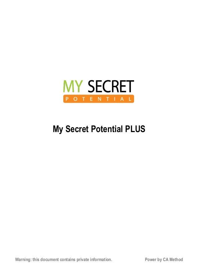 My Secret Potential PLUS Warning: this document contains private information. Power by CA Method