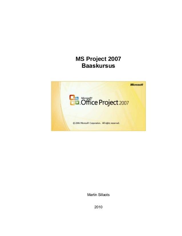 MS Project 2007 Baaskursus Martin Sillaots 2010
