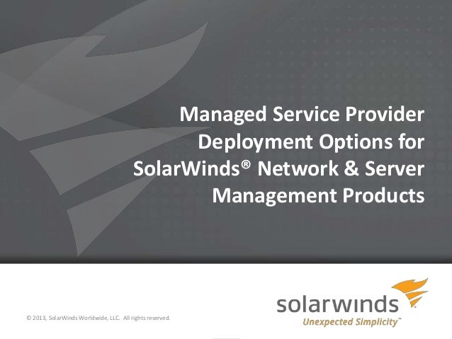 Managed Service Provider Deployment Options for SolarWinds Network & Server Management Products