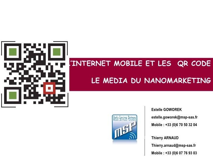 L'Internet Mobile  & les codes 2D Le média du nano marketing