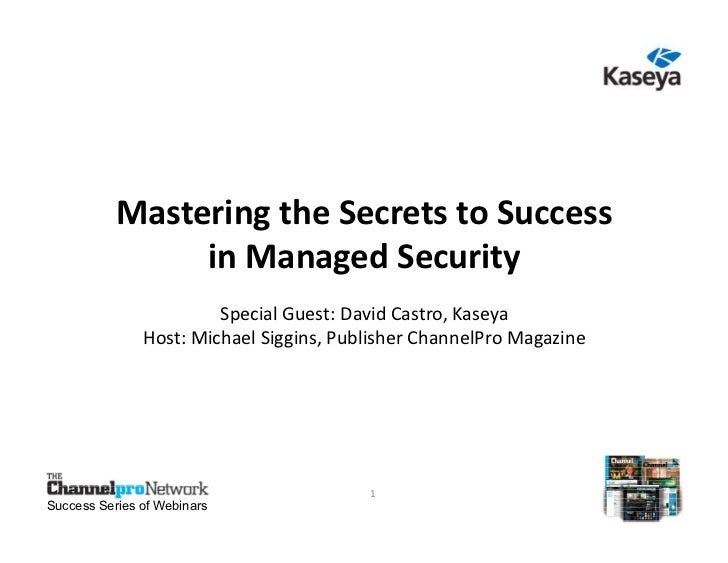 Mastering the Secrets to Success in Managed Security              Mastering the Secrets to Success                   in Ma...