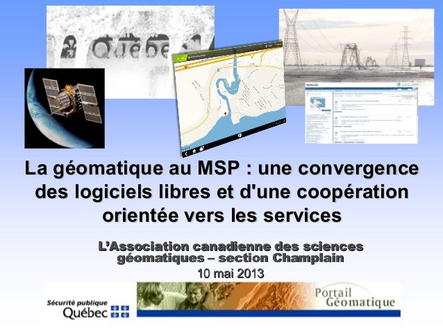 La géomatique au MSP : une convergenceLa géomatique au MSP : une convergencedes logiciels libres et dune coopérationdes lo...