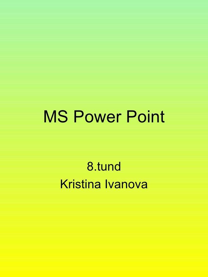 MS Power Point 8.tund Kristina Ivanova