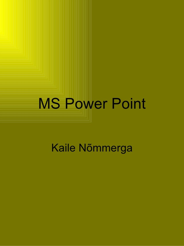Ms Power Point