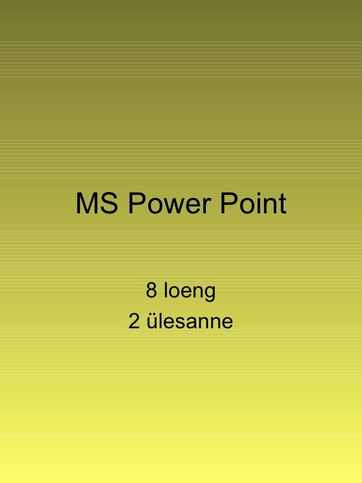MS Power Point 8 loeng 2 ülesanne