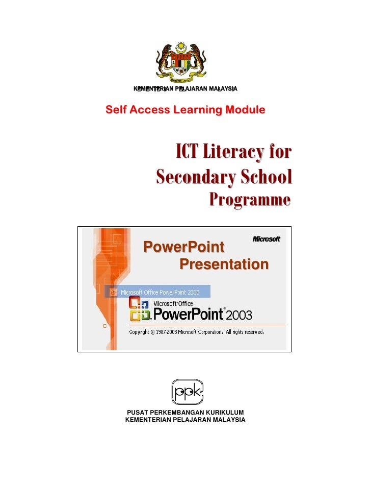 K E M E N T E R I AN P E L AJ AR A N M AL AY S I A   Self Access Learning Module                    ICT Literacy for      ...