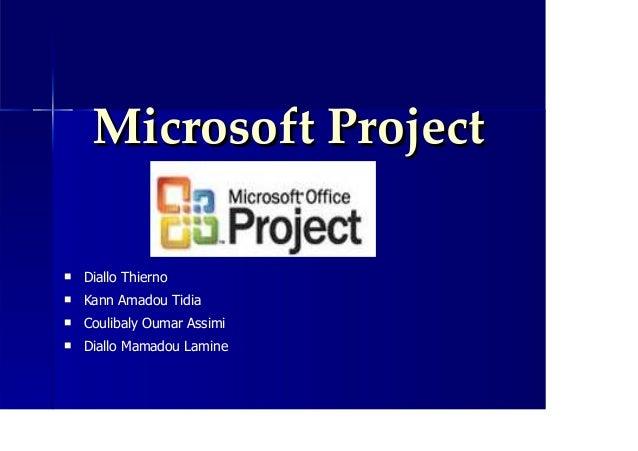 Microsoft ProjectMicrosoft Project Diallo Thierno Kann Amadou Tidia Coulibaly Oumar Assimi Diallo Mamadou Lamine