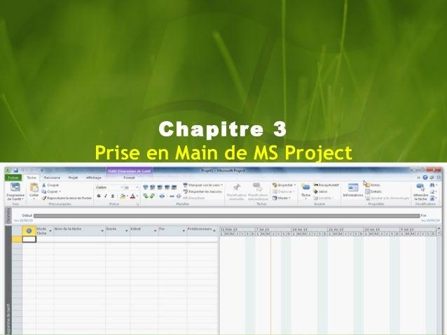 Chapitre 3  Prise en Main de MS Project