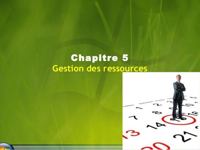 Chapitre 5  Gestion des ressources