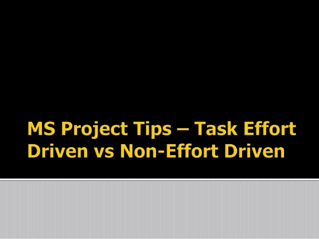 MS Project Tips and Tricks – Effort driven or Non Effort driven?